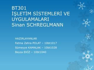 BT301 İŞLETİM SİSTEMLERİ VE UYGULAMALARI Sinan SCHREGLMANN