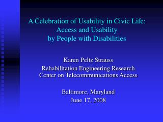 A Celebration of Usability in Civic Life:  Access and Usability  by People with Disabilities