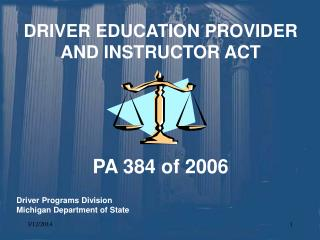 DRIVER EDUCATION PROVIDER AND INSTRUCTOR ACT     PA 384 of 2006