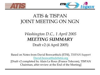 MEETING AGENDA Introduction, Meeting Objectives, Agenda review Overview of ATIS and NGN activities