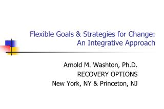 Flexible Goals  Strategies for Change: An Integrative Approach