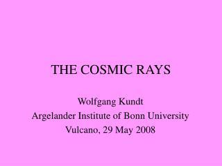 THE COSMIC RAYS
