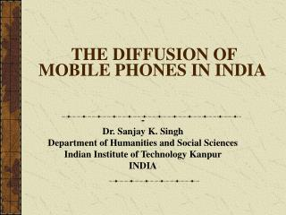 THE DIFFUSION OF MOBILE PHONES IN INDIA