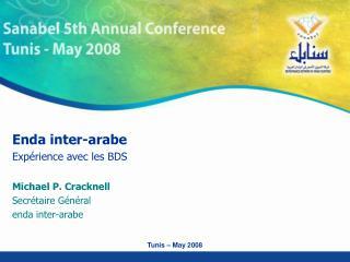 Enda inter-arabe  Expérience avec les BDS Michael P. Cracknell Secrétaire Général enda inter-arabe
