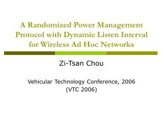 A Randomized Power Management Protocol with Dynamic Listen Interval for Wireless Ad Hoc Networks