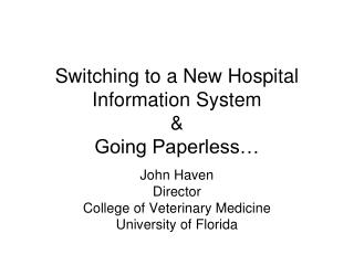 Switching to a New Hospital Information System & Going Paperless�