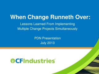 When Change Runneth Over: