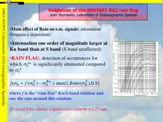 Validation of the ENVISAT RA2 rain flag Jean Tournadre, Laboratoire d 'Océanographie Spatiale