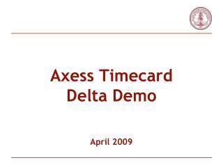 Axess  Timecard Delta Demo April 2009