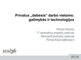 """Privatus """"debesis"""" darbo vietoms: galimybės ir technologijos"""