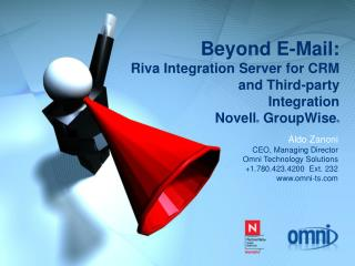 Beyond E-Mail: Riva Integration Server for CRM  and Third-party  Integration  Novell  GroupWise