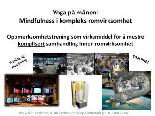 Atle William  Heskestad, NTNU  Samfunnsforskning ,  Samfunnsdagen 2013 (tor 22  aug )