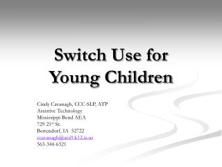 Switch Use for  Young Children