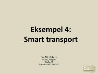 Eksempel 4:  Smart transport