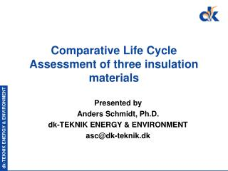 Comparative Life Cycle Assessment of three insulation materials