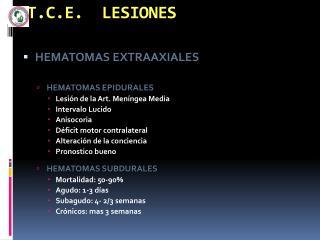 T.C.E.  LESIONES