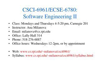 CSCI-6961/ECSE-6780: Software Engineering II