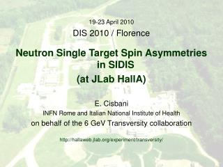 19-23 April 2010 DIS 2010 / Florence Neutron Single Target Spin Asymmetries in SIDIS