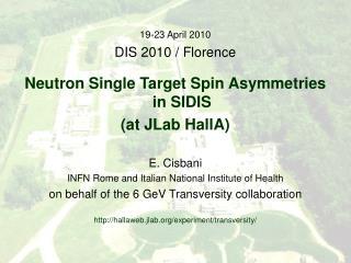 19-23 April 2010 DIS 2010 / Florence Neutron Single Target Spin Asymmetries in SIDIS