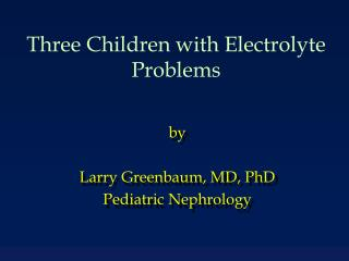 Three Children with Electrolyte Problems