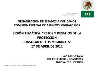 JUAN CARLOS LARA JEFE DE LA SECCION DE ASUNTOS  REGIONALES E HISPANOS