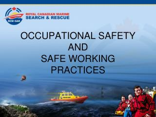 OCCUPATIONAL SAFETY AND SAFE WORKING PRACTICES