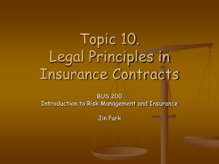 Topic 10.  Legal Principles in Insurance Contracts