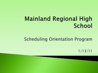 Mainland Regional High School   Scheduling Orientation Program  1