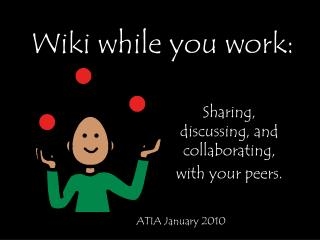 Wiki while you work: