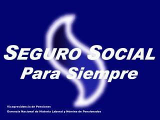Vicepresidencia de Pensiones Gerencia Nacional de Historia Laboral y Nómina de Pensionados
