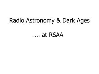 Radio Astronomy & Dark Ages