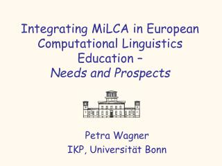 Integrating MiLCA in European Computational Linguistics Education –  Needs and Prospects