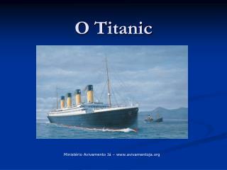 O Titanic
