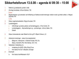 Sikkerhetsforum 13.6.08 – agenda kl 09:30 – 15:00