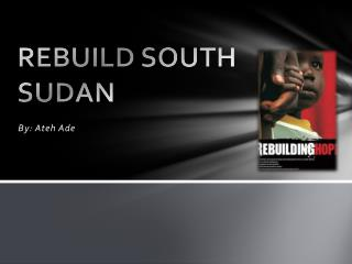 REBUILD SOUTH SUDAN