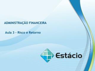 ADMINISTRA��O FINANCEIRA