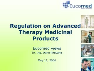 Regulation on Advanced Therapy Medicinal Products
