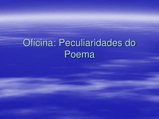 Oficina: Peculiaridades do Poema