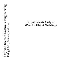 Requirements Analysis (Part 1 – Object Modeling)