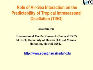Role of Air-Sea Interaction on the Predictability of Tropical Intraseasonal Oscillation (TISO)
