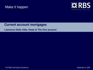 Current account mortgages Lawrence Della Valle, Head of The One account