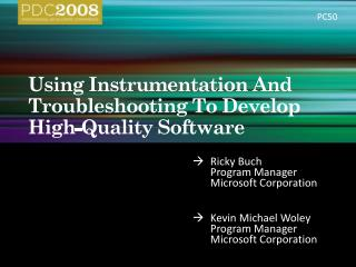 Using Instrumentation And Troubleshooting To Develop High-Quality Software