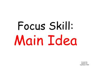 Focus Skill: Main Idea