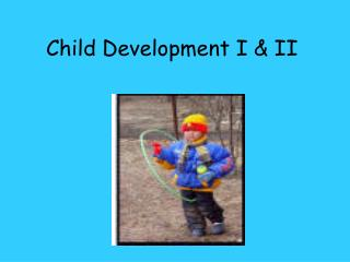 Child Development I & II