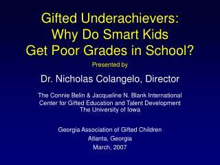 Gifted Underachievers: Why Do Smart Kids  Get Poor Grades in School