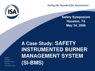 A Case Study: SAFETY INSTRUMENTED BURNER MANAGEMENT SYSTEM SI-BMS