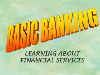 LEARNING ABOUT FINANCIAL SERVICES