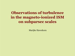 Observations of turbulence in the magneto-ionized ISM on subparsec scales