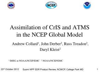 Assimilation of CrIS and ATMS in the NCEP Global Model