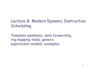 Lecture  8: Modern Dynamic Instruction Scheduling